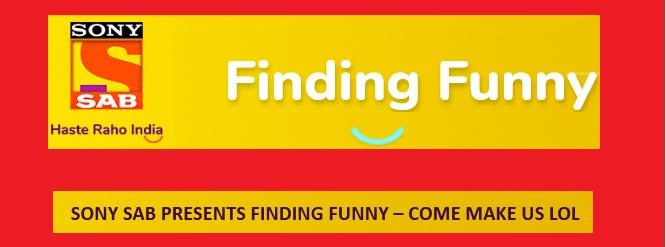 Sony SAB Finding Funny Audition 2018 : sabtv com – www